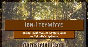 Kasidei Nuniyye es-Seyfus Sakil ve Tekmilesi Işığında İbni Teymiyye m