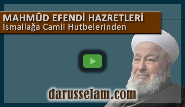 Mahmud Efendi hz İsmailaga Camii Hutbe