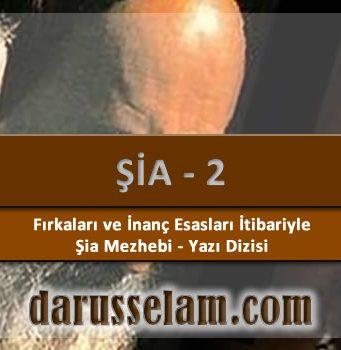 Fırkalari ve İnanc Esasları İtibariyle Şia Mezhebi 2