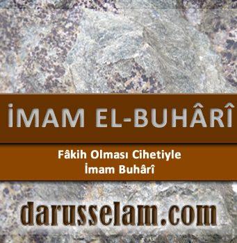 Fakih Olması Cihetiyle İmam el-Buhari