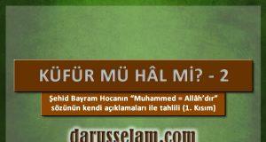 Bayram Hocanın Muhammed Eşittir Allah Sözü