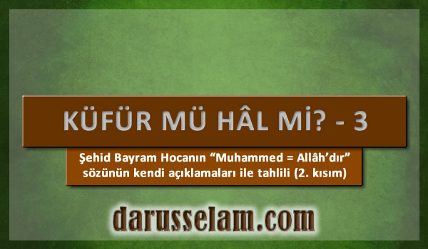 Bayram Hocanın Muhahhed Eşittir Allah Sözü 2