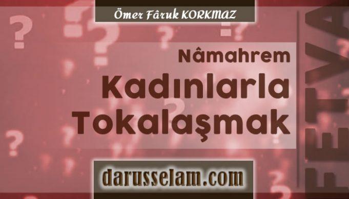 Namahrem Kadınla Tokalaşmanın Hükmü