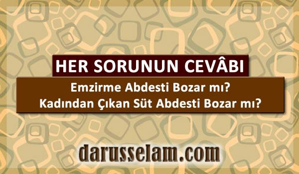 Kadından Çıkan Süt Abdesti Bozar mı?