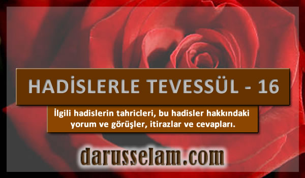 Tevessül Hadislerinin Tahricleri 16. Bölüm