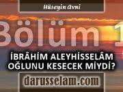 İbrahim Aleyhisselam Oğlunu Kesecek Miydi