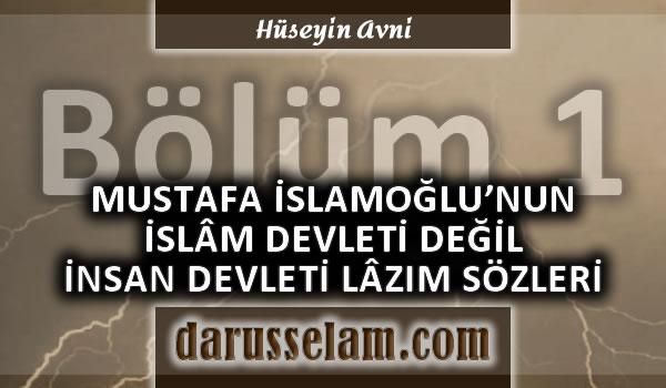 Mustafa İslamoğlu'nun İslam Devleti Değil İnsan Devleti Sözleri