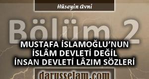 Mustafa İslamoğlu'nun İslam Devletini Reddeden Sözleri