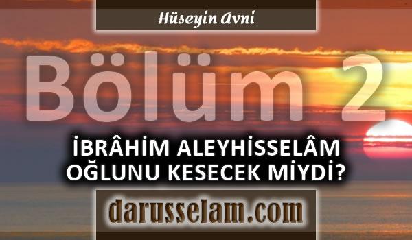 İbrahim Aleyhisselam Oglunu Kesecek miydi 2