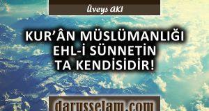 Kur'an Müslümanlıüı Ehli Sünnettir