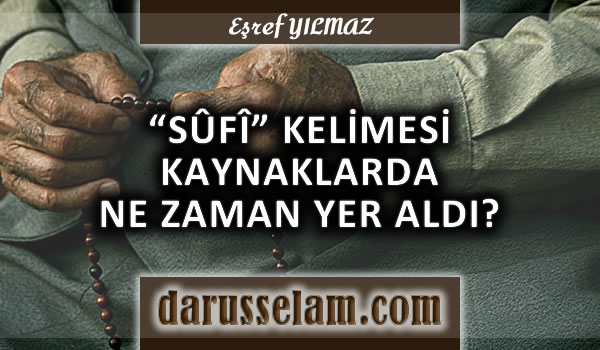 Eski Kaynaklarda Tasavvuf Kavramı ve Sufi
